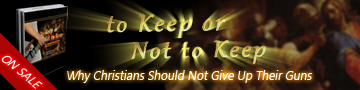 To Keep or Not to Keep Why Christians Should Not Give Up Their Arms Tim & Chuck Baldwin